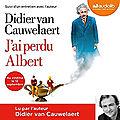 van Cauwelaert,Didier - J'ai perdu Albert lu par l'auteur
