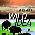 Wild idea, le formidable récit d'aventures de dan o' brien