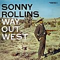 Sonny Rollins - 1957 - Way Out West (Contemporary)