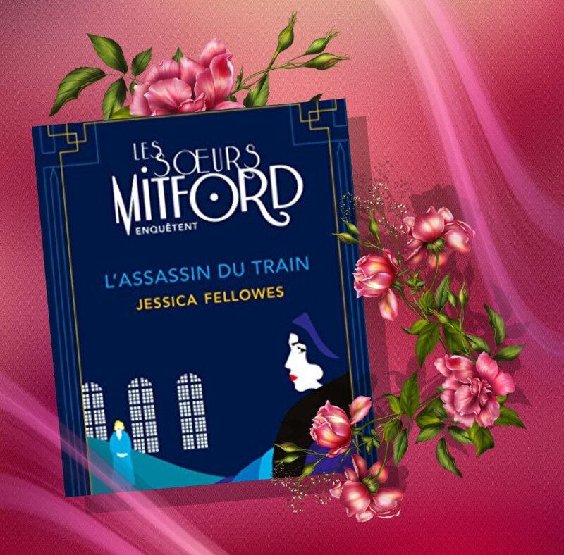 Les soeurs Mitford enquêtent tome 1 l'assassin du train tome 1 (Jessica Followes)