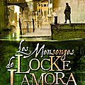 Les mensonges de locke lamora - scott lynch - critique