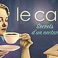 Les secrets du café !