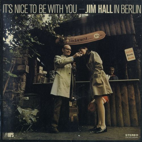 Jim Hall in Berlin - 1969 - It's Nice to be With You (MPS)