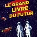 Le grand livre du futur ---- emmanuel vincenot et emmanuel prelle
