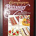 Le Compagnon Pâtissier, <b>Tome</b> <b>2</b> : Synthèse technologique et pratique du pâtissier moderne