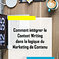 Comment intégrer le Content Writing dans la logique du Marketing de <b>Contenu</b> [Marketing Digital]