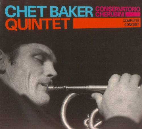 Chet Baker Quintet - 1956 - Conservatorio Cherubini (LoneHillJazz)