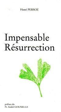 Impensable résurrection - Henri Persoz