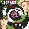 The Sign - <b>Ace</b> Of Base