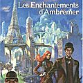 Les enchantements d'ambremer, de pierre pevel