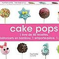 Recette [2] : cakes pops sans prise de tête ;)