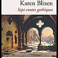 Chronique lecture: Sept <b>conte</b> gothiques, Karen Blixen