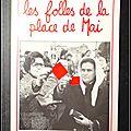 Les folles de la <b>place</b> de <b>Mai</b> - Jean-Pierre Bousquet