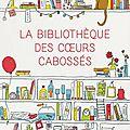 La <b>bibliothèque</b> des cœurs <b>cabossés</b> de Katarina Bivald