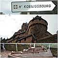 Le <b>Château</b> du <b>Haut</b>-<b>Koenigsbourg</b>...
