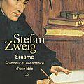 Erasme, grandeur et décadence d'une idée ❉❉❉ Stefan <b>Zweig</b>