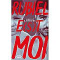 RUBIEL E(S)T MOI de Vincent LAHOUZE