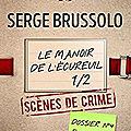 <b>Brussolo</b>,<b>Serge</b> - Les dossiers de l'Agence 13 -4 Le manoir de l'écureuil Partie 1/2