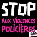 STOP AUX <b>VIOLENCES</b> <b>POLICIÈRES</b>.