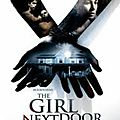 <b>The</b> <b>Girl</b> Next Door - 2007 (Rompre l'innocence)