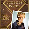 The Bro Code ou comment assurer comme <b>Barney</b> <b>Stinson</b> (How I met your Mother)