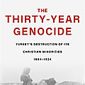 • Turkey's Destruction of Its Christian Minorities • 1894 – 1924