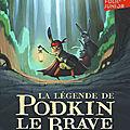 En poche ! La légende de Podkin Le Brave : Naissance d'un chef, de <b>Kieran</b> <b>Larwood</b>