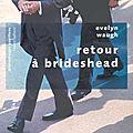 Retour à brideshead - evelyn waugh
