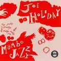 Joe Holiday - 1954 - Mambo Jazz (Original Jazz Classics)