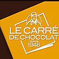 LE CARRE DE CHOCOLAT & Mes Recettes
