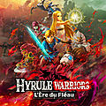 Test de Hyrule <b>Warriors</b> : L'Ere du Fléau - Jeu Video Giga France