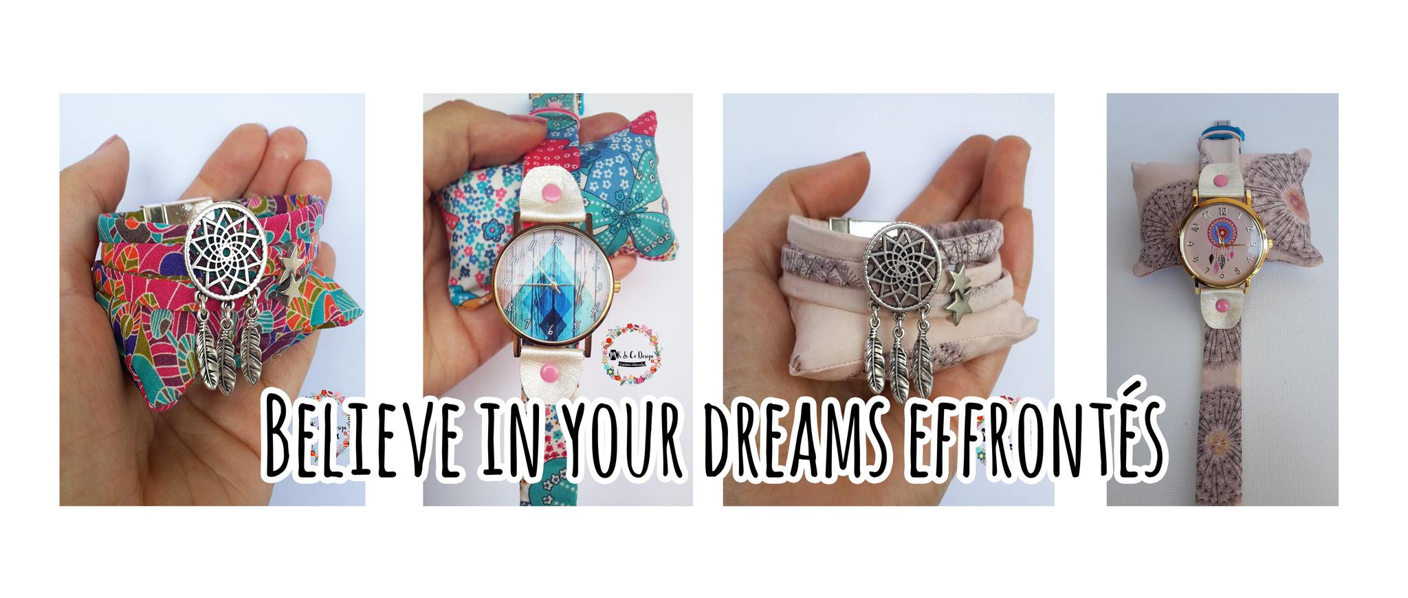 Believe in your dreams effrontés