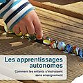 # John Holt - Les <b>apprentissages</b> <b>autonomes</b> #