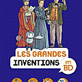 Les grandes <b>inventions</b> en BD chez Images Doc : pour apprendre plein de choses en s'amusant!