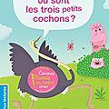Où sont les <b>trois</b> <b>petits</b> <b>cochons</b>? – Agnès Lestrade et Prisca Le Tandé