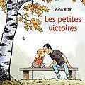 Les petites victoires, par yvon roy