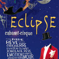 Eclipse cabaret cirque