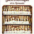 Le grand livre gastronomique de la normandie : 140 recettes des plus prestigieuses