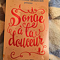 <b>SONGE</b> A LA DOUCEUR