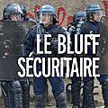 Éric <b>Delbecque</b>- Le bluff sécuritaire