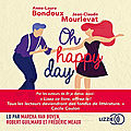 Oh Happy Day, de Anne-Laure <b>Bondoux</b> & Jean-Claude Mourlevat