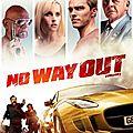 Concours no way out (e cinema) : 10 codes de téléchargement à gagner pour voir un explosif thriller d'action