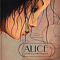 «Il venait de se passer tant de choses extraordinaires qu'Alice finissait par penser que rien, ou presque, n'était impossible»