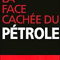 La face cachée du <b>pétrole</b>