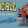 Invincible, le meilleur comic-book de l'univers !