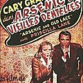 FranK Capra. <b>Arsenic</b> et vieilles dentelles (<b>Arsenic</b> and old lace). 1941.
