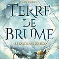 [ #PLIB2019 ] Terre de Brume, tome 1 : Le <b>Sanctuaire</b> des Dieux - Cindy Van Wilder