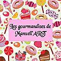 Les gourmandises de Manuell'ART