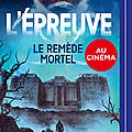 Dashner,James - l'Epreuve -3 Le remède mortel Livre audio lu par Adrien Larmande