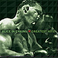 « Greatest Hits » – <b>Alice</b> In Chains